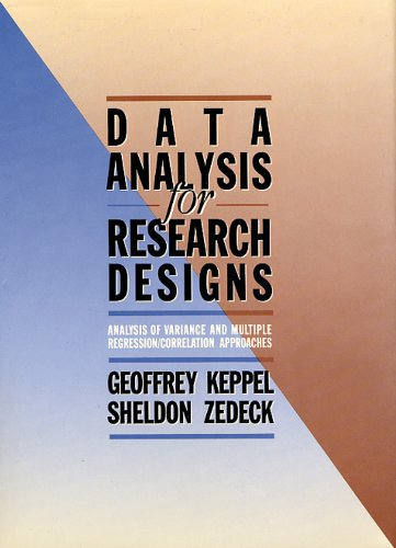Data Analysis for Research Designs (Series of: Keppel, Geoffrey, Zedeck,