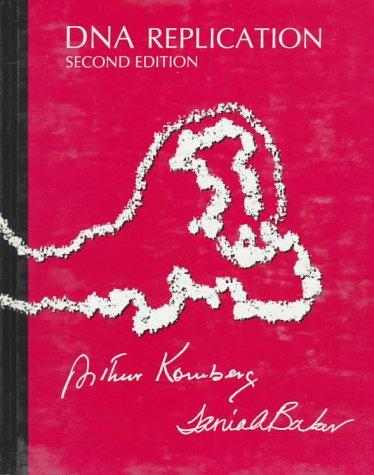 DNA Replication: Kornberg, Arthur; Baker, Tania