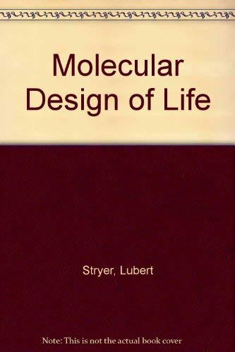 Molecular Design of Life: Stryer, Lubert