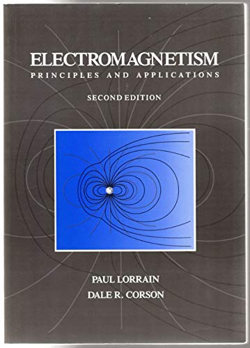 Electromagnetism: Principles and Applications. Second Edition: Paul Lorrain, Dale
