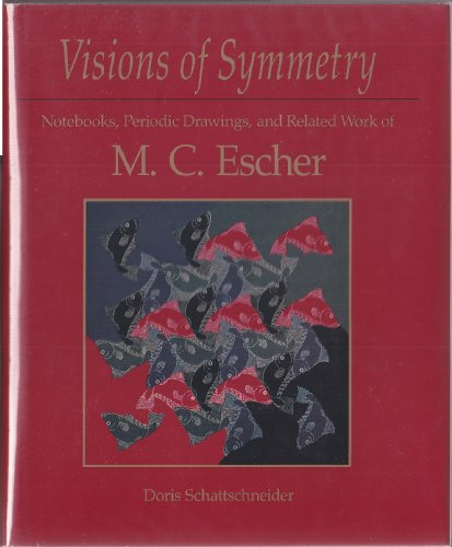 9780716721260: Visions of Symmetry: Notebooks, Periodic Drawings and Related Work of M.C. Escher