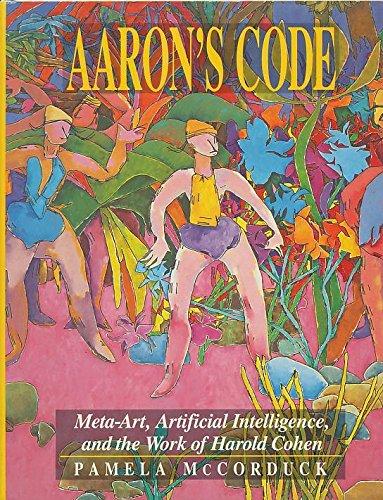 9780716721734: Aaron's Code: Meta-Art, Artificial Intelligence and the Work of Harold Cohen