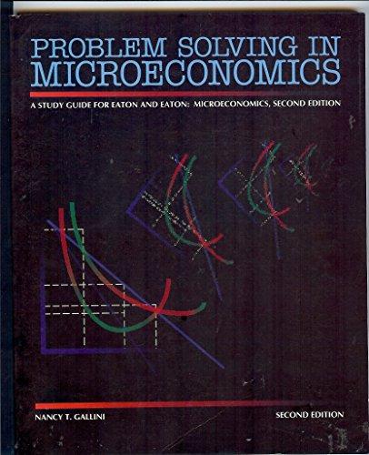 Prob Solv in Microec 2e: The Ori: Deborah Eaton; Nancy T. Gallini