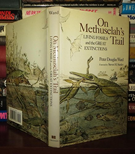9780716722038: On Methuselah's Trail: Living Fossils and the Great Extinctions