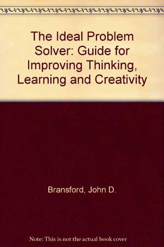 9780716722045: The Ideal Problem Solver: A Guide for Improving Thinking, Learning, and Creativity