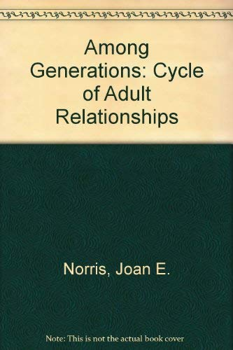 9780716722069: Among Generations: The Cycle of Adult Relationships