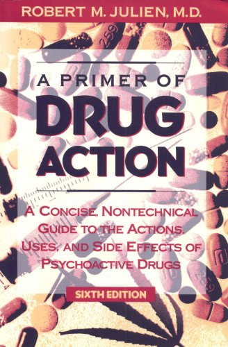 9780716722618: A Primer of Drug Action: A Concise, Nontechnical Guide to the Actions, Uses, and Side Effects of Psy