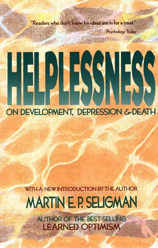 9780716723288: Helplessness: On Depression, Development and Death (A Series of Books in Psychology)