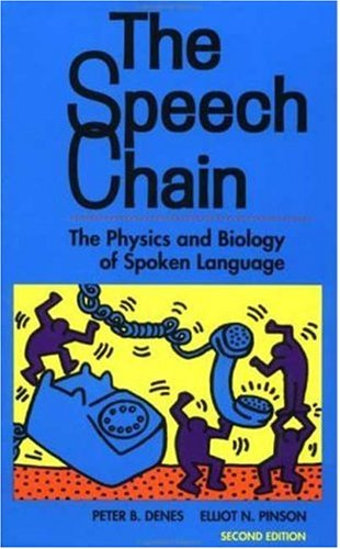 9780716723448: The Speech Chain: The Physics and Biology of Spoken Language