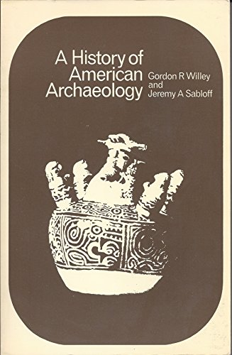9780716723714: A History of American Archaeology