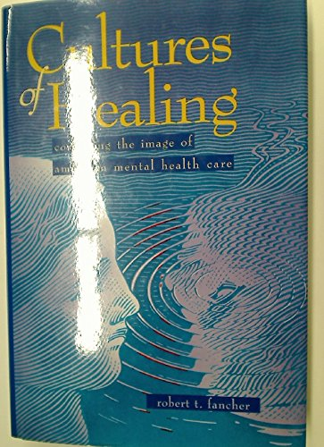 9780716723837: Cultures of Healing: Correcting the Image of American Mental Health Care