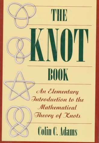 9780716723936: The Knot Book: An Elementary Introduction to the Mathematical Theory of Knots