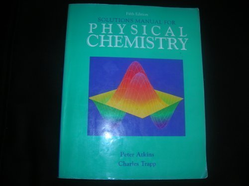 Solutions Manual to Accompany Physical Chemistry/Lab Manual: P. W. Atkins