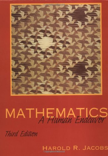 9780716724261: Mathematics: A Human Endeavor : A Book for Those Who Think They Don't Like the Subject