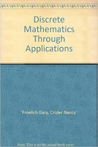 Discrete Mathematics Through Applications: Froelich Gary &