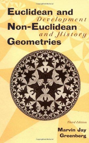 9780716724469: Euclidean and Non-Euclidean Geometries: Development and History