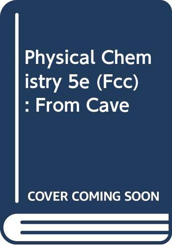 9780716725114: Physical Chemistry 5e (Fcc): From Cave