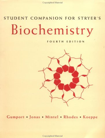 Biochemistry: Student's Companion to 4r.e: Richard I. Gumport,etc.,Lubert