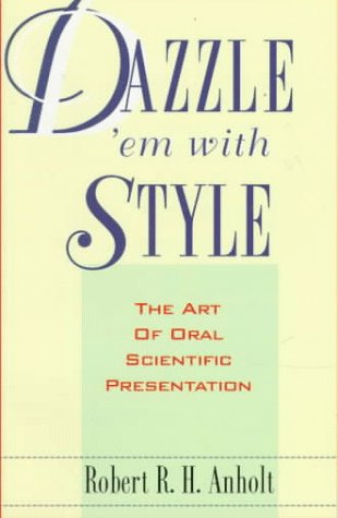 9780716725831: Dazzle 'em with Style: Introduction to the Art of Oral Scientific Communication
