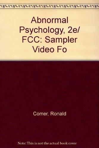 Abnormal Psychology, 2e/ FCC: Sampler Video Fo: Ronald Comer