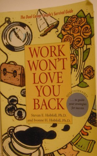 9780716725930: Work Won't Love You Back: The Dual Career Couple's Survival Guide