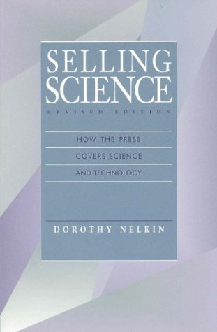 9780716725954: Selling Science: How the Press Covers Science and Technology (Revised)