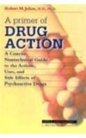 9780716726197: A Primer of Drug Action: A Concise, Nontechnical Guide to the Actions, Uses and Side Effects
