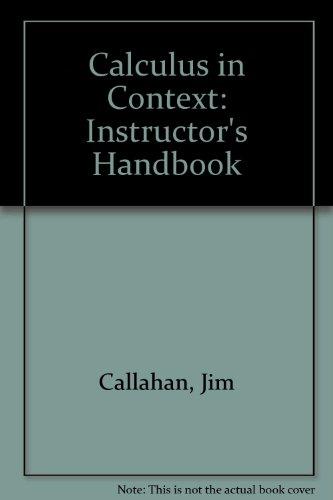 9780716726838: Calculus in Context: Instructor's Handbook