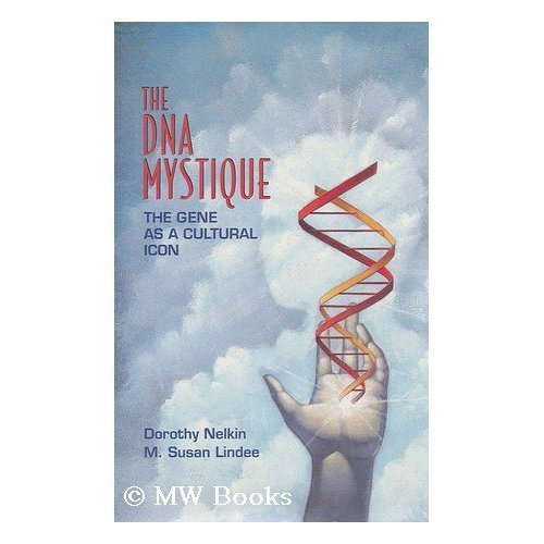 The DNA Mystique The Gene as a Cultural Icon