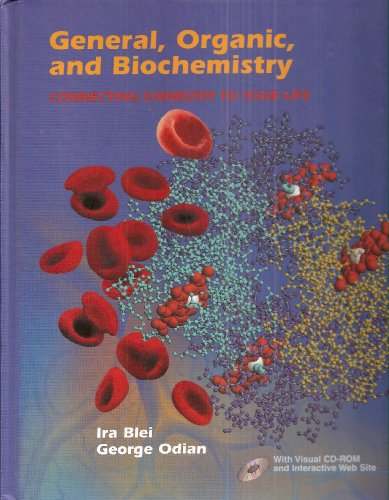 9780716728726: General, Organic, and Biochemistry: Connecting Chemistry to Your Life