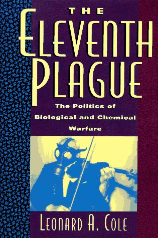 9780716729501: The Eleventh Plague: The Politics of Biological and Chemical Warfare