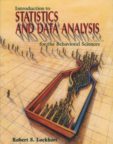9780716729747: Introduction to Statistics and Data Analysis For the Behavioral Sciences