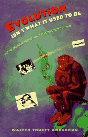9780716729983: Evolution Isn't What It Used to Be: The Augmented Animal and the Whole Wired World