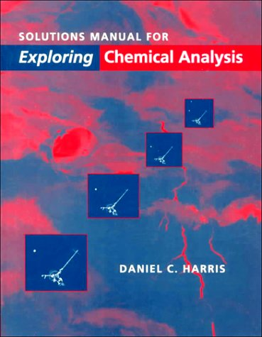 9780716730477: Solutions Manual for Exploring Chemical Analysis