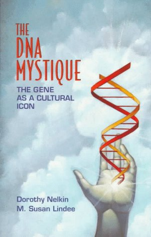 9780716730491: The DNA Mystique: The Gene As a Cultural Icon