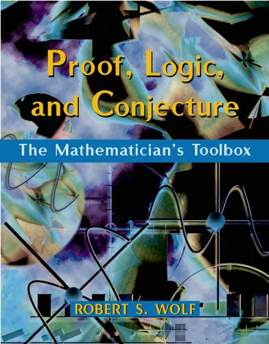 9780716730507: Proof, Logic, and Conjecture: The Mathematician's Toolbox