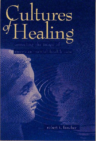 9780716730637: Cultures of Healing: Correcting the Image of American Mental Health Care