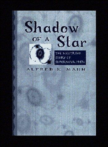 9780716730972: Shadow of a Star: The Neutrino Story of Supernova 1987A