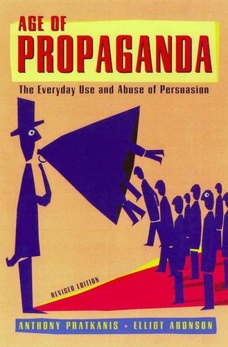 Age of Propaganda: The Everyday Use and: Pratkanis, Anthony R.