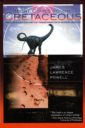 9780716731177: Night Comes to the Cretaceous: Dinosaur Extinction and the Transformation of Modern Geology