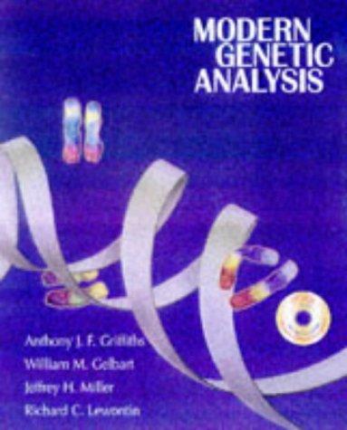 Modern Genetic Analysis: William M. Gelbart;