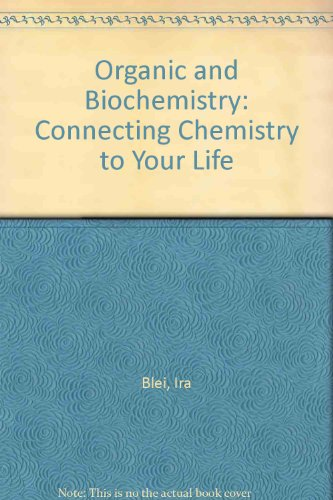 9780716731221: Organic and Biochemistry: Connecting Chemistry to Your Life
