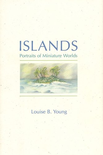 Islands: Portraits of Miniature Worlds: Louise B. Young