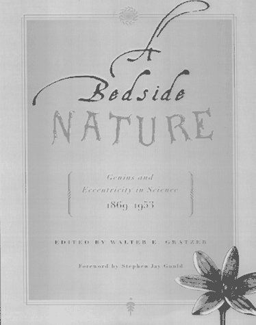 9780716731399: A Bedside Nature: Genius and Eccentricity in Science 1869-1953