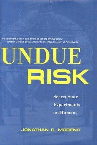 9780716731429: Undue Risk: Secret State Experiments on Humans (State Secrets)