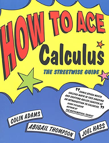 9780716731603: How to Ace Calculus: The Streetwise Guide