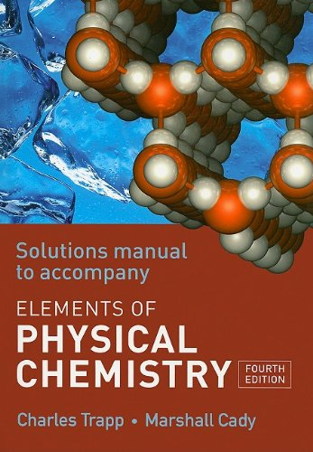 The Elements of Physical Chemistry Solutions Manual: Trapp, Charles A.