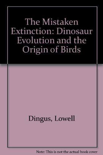 9780716732273: The Mistaken Extinction: Dinosaur Extinction and the Origin of Birds