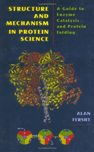9780716732686: Structure and Mechanism in Protein Science: A Guide to Enzyme Catalysis and Protein Folding