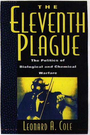 9780716733010: The Eleventh Plague: The Politics of Biological and Chemical Warfare
